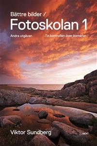 battre-bilder---fotoskolan-1-viktor-sundberg-lar-dig-ta-kontrollen-over-kameran